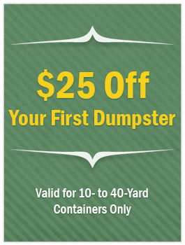 $25 Off Your First Dumpster - Valid for 10- to 40-Yard Containers Only